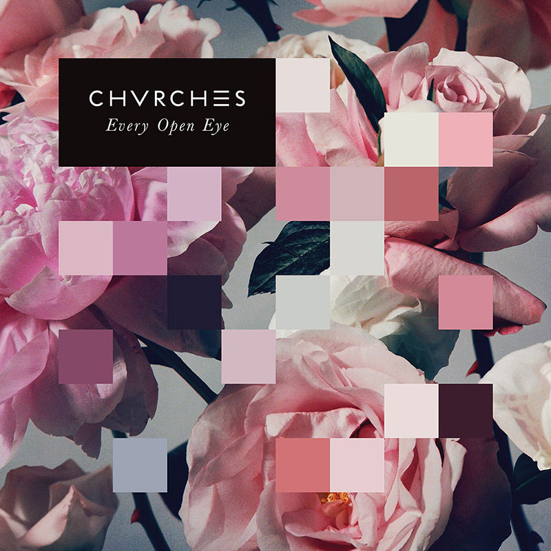 Every-Open-Eye-Chvrches